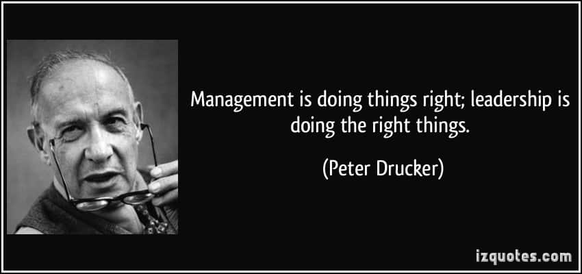 quote management is doing things right leadership is doing the right things peter drucker 53218