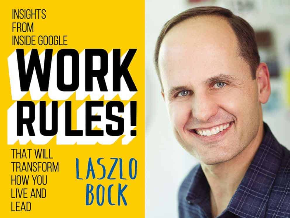 Performance Review: Laslow Bock shares the Work Rules that make Google great