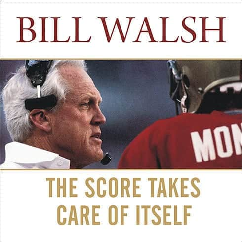 Bill Walsh quotes The Score Takes Care of Itself