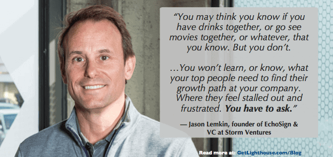 you need to have regular check-ins to ask as Jason Lemkin knows