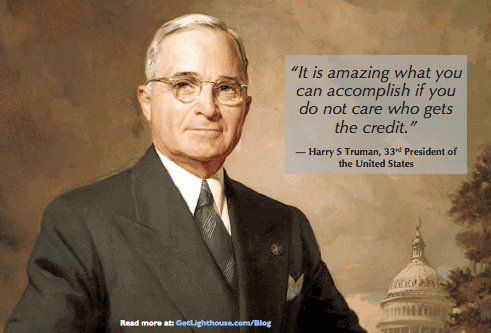 share credit with your first follower as Harry Truman teaches us