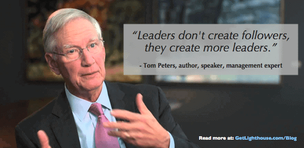 Tom Peters knows you create more leaders which means you promote from within