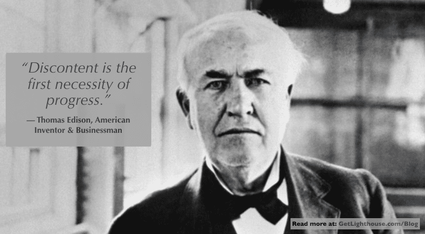 constructive discontent was believed in by thomas edison