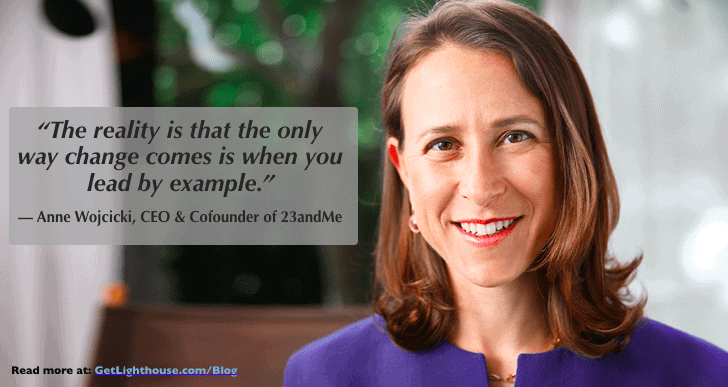 great company culture - lead by example Anne Wojcicki